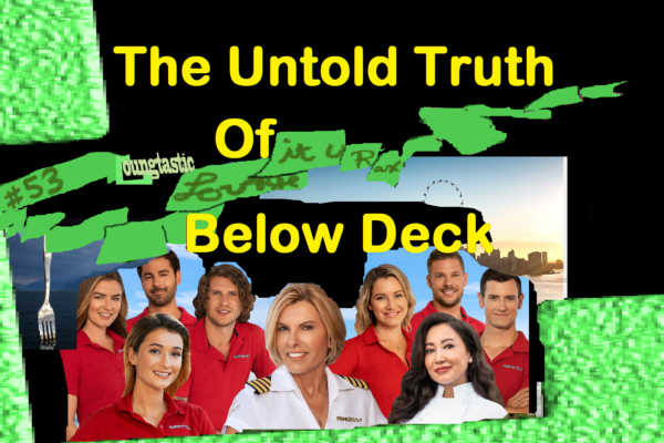 #53 The Untold Truth Of Below-Deck, Captain Lee, Ben Robinson