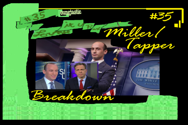 #35 😬 CNN-Stephen Miller removed! Spat with Jake Tapper | Loungtastic
