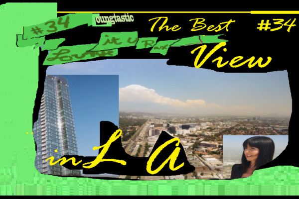 Podcast #34: – Million Dollar Listing: The Best View in LA 😬! | Loungtastic