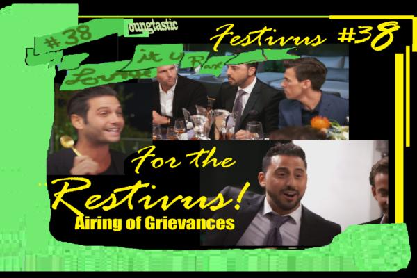 Podcast #38 – (Million Dollar Listing Finale) Festivus For the Restivus!😝😜🏃♀️💫🐓 | Loungtastic