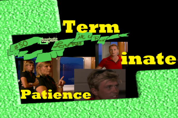 #50 – (Below Deck) Terminated Patience